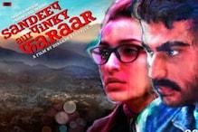 अर्जून कपूर और परिणीति चोपड़ा की फिल्म 'संदीप और पिंकी फरार' का ट्रेलर रिलीज