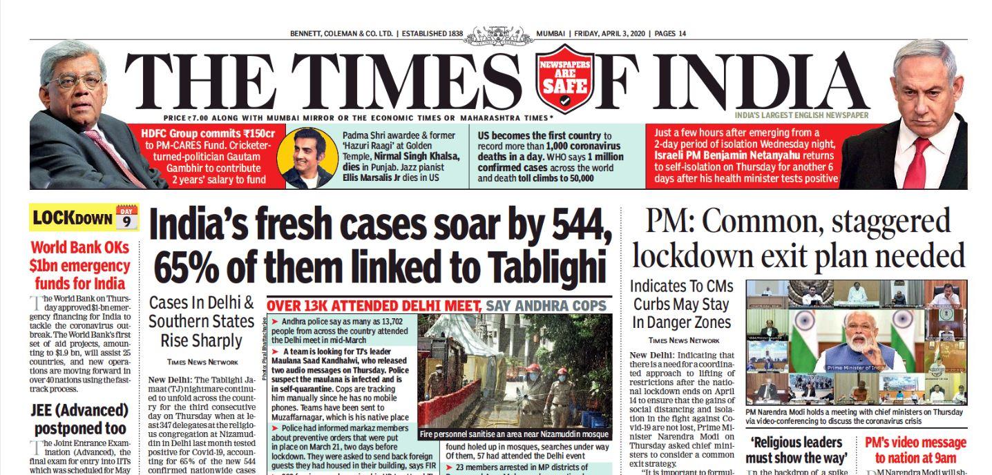 अंग्रेजी अखबार The Times Of India ने प्रधानमंत्री नरेंद्र मोदी के वीडियो कॉन्फ्रेंसिंग, देश में बढ़े कोरोना के मामलों, अखबारों को बंटने से रोकने पर वकीलों की राय और कुछ राज्यों द्वारा पेट्रोल पर 1 रुपए वैट बढ़ाने की खबर को प्रमुखता से पहले पन्ने पर जगह दी है. साथ ही अखबार ने बताया कि सरकार हॉट स्पॉट्स में अब कोरोना के टेस्ट्स और तेजी से करेगी.