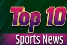 Top 10 Sports News:टी20 वर्ल्ड कप में भारत को पाक ने दी 10 विकेट से मात