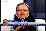 'If I were FM, I would allocate more budget for sports'