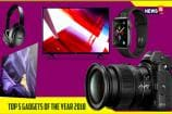 Top 5 Gadgets of the Year 2018