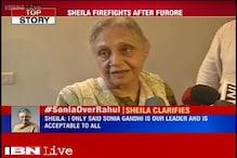 Former Delhi CM Sheila Dikshit backtracks on her remarks, says never said Rahul Gandhi is incapable