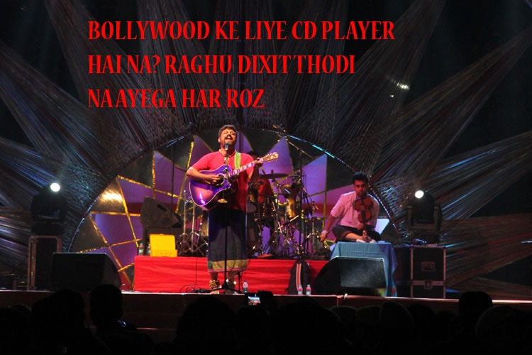 10 Incredibly Cool Things Raghu Dixit Said While Performing Live At