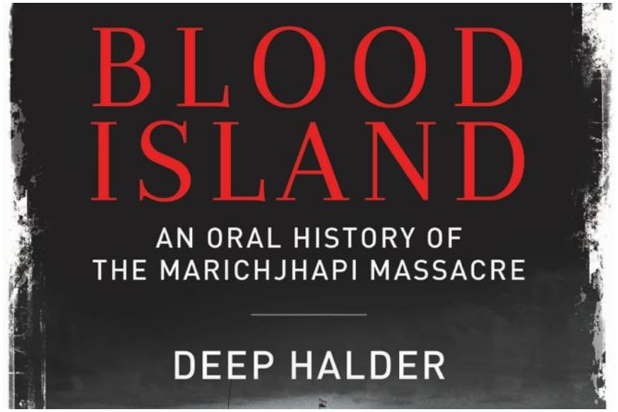 Book Excerpt: 'Countless Were killed, Many Raped,' Say Eyewitnesses of Bengal's Marichjhapi Massacre