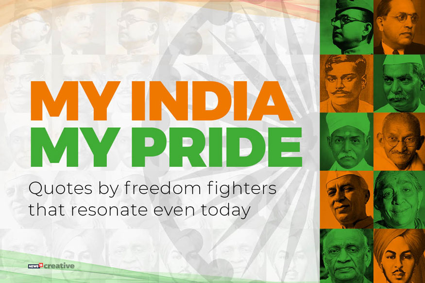 I-Day 2019: Quotes by Freedom Fighters That Resonate Even