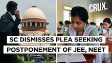 NEET, JEE Exams To Be Held In September As SC Dismisses Plea For Postponement | CRUX