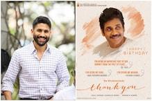 On Nagarjuna's Birthday, Son Naga Chaitanya Announces Title of His 20th Film 'Thank You'