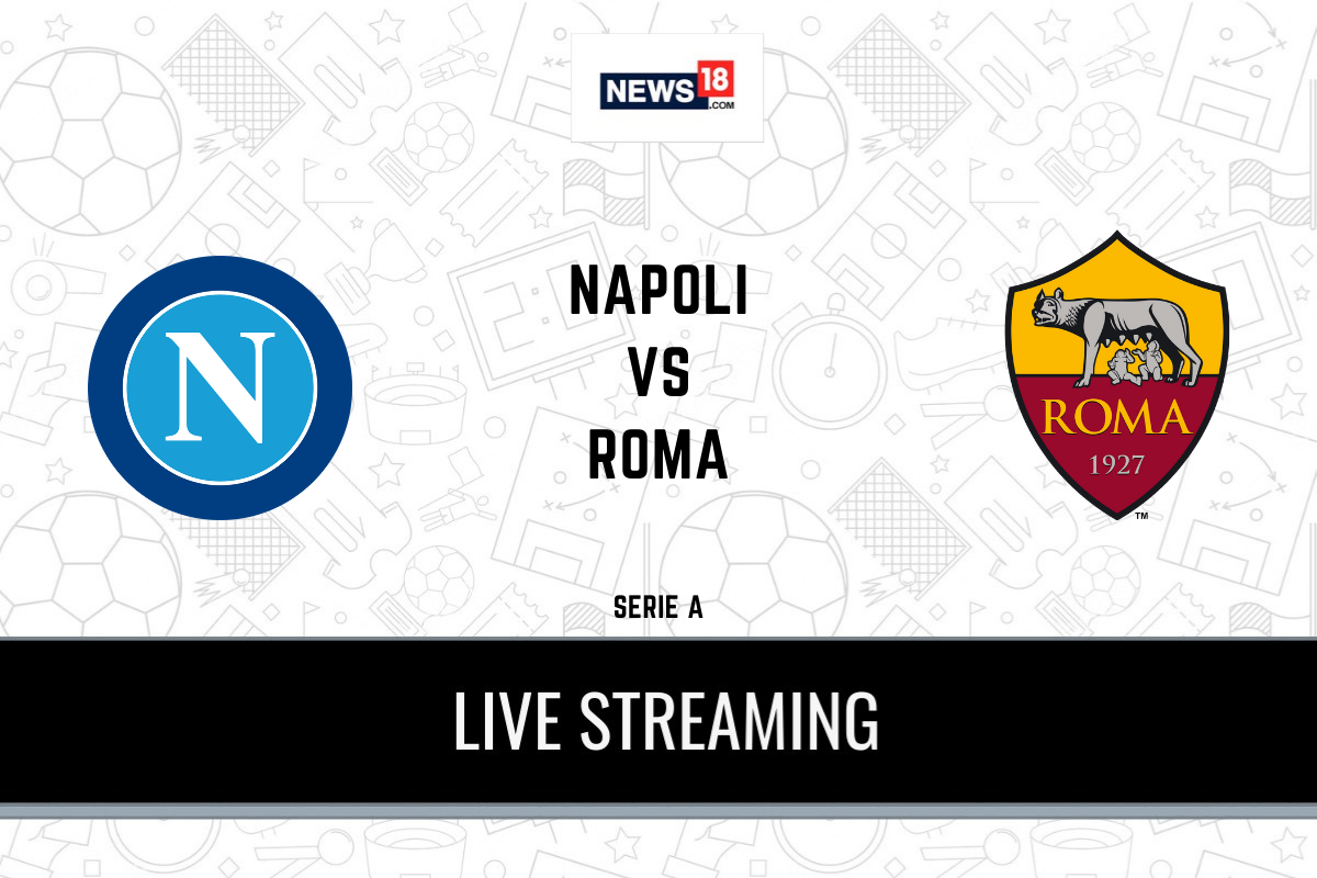 Serie A 2020 21 Napoli Vs Roma LIVE Streaming When And