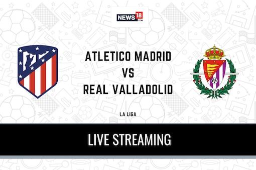 La Liga: Atletico Madrid vs Real Valladolid