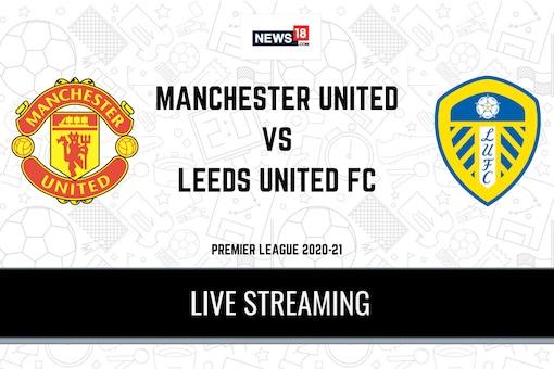 Premier League 2020-21 Manchester United vs Leeds United LIVE Streaming