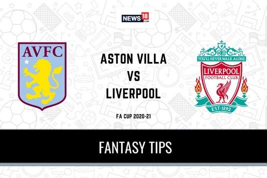 AVL vs LIV Dream11 Predictions, FA Cup 2020-21 Aston Villa vs Liverpool Playing XI, Football Fantasy Tips