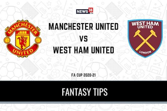 MUN vs WHU Dream11 Predictions, FA Cup 2020-21 Manchester United vs West Ham United Playing XI, Football Fantasy Tips