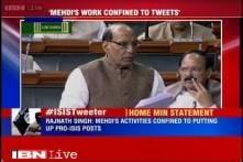 Mehdi Biswas activities confined to putting posts of IS on Twitter, says Rajnath Singh