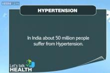 Let's Talk Health: Hypertension - a cause of concern for Indians