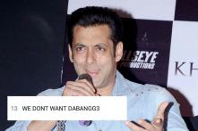 Salman Khan Fans on Twitter Just Don't Want Him to Release 'Dabbang 3'