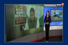 Face Off: As SC Refuses Probe on Rafale, What Lies Ahead For Congress?