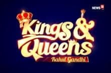 CNN-News18's Election Special: Kings and Queens on Rahul Gandhi and His Political Evolution