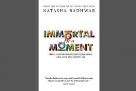 Love is Complicated. And Marriage is a Strange Beast: Book Review of Natasha Badhwar's 'Immortal for a Moment'