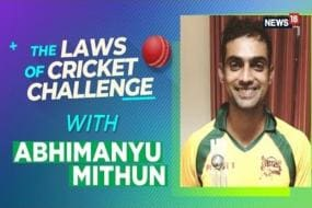 WATCH | The Laws of Cricket Challenge, Episode 6 With Karnataka's Abhimanyu Mithun