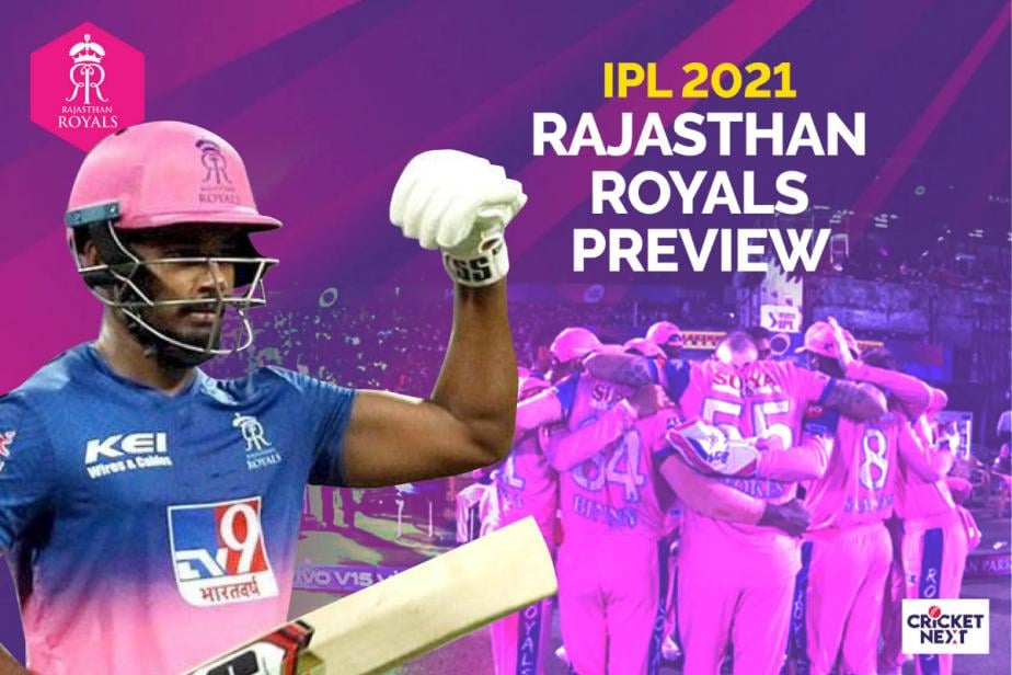 IPL 2021: Rajasthan Royals Preview-With Brand New Setup, Royals Look to Build New Legacy