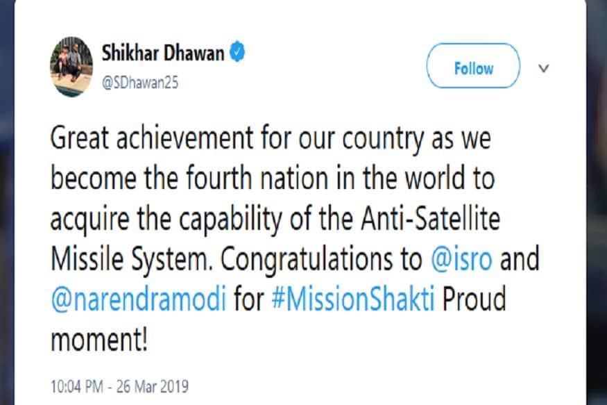 शिखर धवनने म्हटलं होतं की, मिशन शक्ती देशाची मोठी ताकद असून भारत अशी शक्ती असलेला जगातील चौथा देश ठरला आहे.