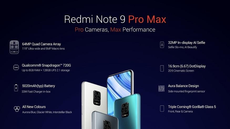 Redmi Note 9 Pro Max: ರೆಡ್ಮಿ ನೋಟ್ 9 ಪ್ರೊ ಮ್ಯಾಕ್ಸ್ನಲ್ಲಿ 5020 ಎಮ್ಎಹೆಚ್ ನ ಬ್ಯಾಟರಿ ನೀಡಲಾಗಿದೆ. ಇದು 33 ವ್ಯಾಟ್ ವೇಗದ ಚಾರ್ಜಿಂಗ್ ಅನ್ನು ಬೆಂಬಲಿಸುತ್ತದೆ. ಅರೋರಾ ಬ್ಲೂ, ಗ್ಲೇಸಿಯರ್ ವೈಟ್ ಮತ್ತು ಇಂಟರ್ಸ್ಟೆಲ್ಲಾರ್ ಬ್ಲ್ಯಾಕ್ನಲ್ಲಿ ಲಭ್ಯವಿರುವ Redmi Note 9 Pro Maxನ 6 ಜಿಬಿ + 64 ಜಿಬಿ ರೂಪಾಂತರದ ಬೆಲೆ 16,999 ರೂ., 6 ಜಿಬಿ + 128 ಜಿಬಿ ಬೆಲೆ 18,499 ರೂ.