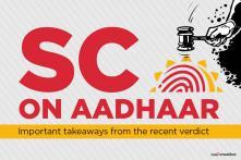 SC on Aadhaar: Important Takeaways From the Recent Verdict