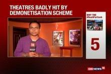 Watch: Theatres Badly Hit By Demonetisation Scheme