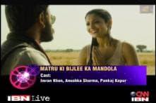'Matru Ki Bijlee Ka Mandola', 'Gangster Squad' to hit threatres today