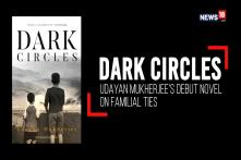 Udayan Mukherjee's Book 'Dark Circles' Tells A Complicated Story Of Familial Ties