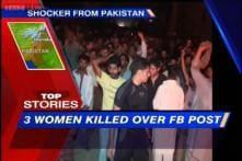 News 360: Pak mob kills 3 over blasphemous Facebook post