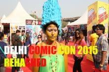Watch: Delhi Comic Con 2015 rehashed