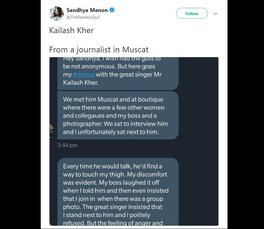 આ મહિલા પત્રકારે સંધ્યા મેનનને એક મેસેજ મોકલ્યો હતો અને જણાવ્યું હતું કે કૈલાશ ખૈરે તેને ખોટી રીતે ટચ કરી હતી. કૈલાશ તેને ખોટી રીતે અડ્યો હતો.