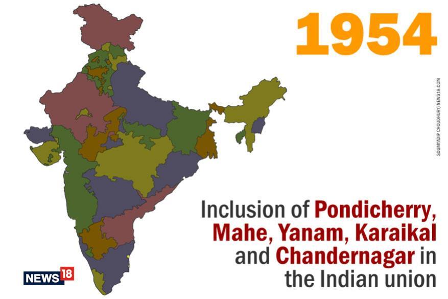 1954 : પોન્ડુચેરી (હવે પુડ્ડુચેરી), માહે, યાનમ, કરૈકલ અને ચંદ્રનગરનો ઉમેરો થયો.