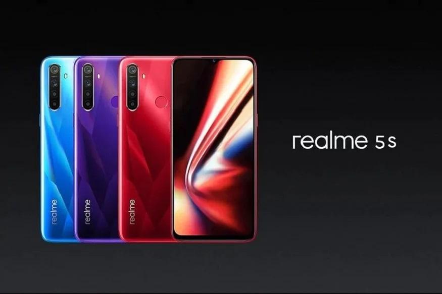Realme 5s-Realme 5s, 4જીબી રેમ અને 64 જીબી ઇન્ટરનલ સ્ટોરેજ વાળા બેસ મોડેલની કિંમત 9,999 છે. 6.5 ઇચ HD ડિસ્પ્લે આપવામાં આવ્યું છે. Realme 5s સ્નેપડ્રેગન 665 એસઓસી પ્રોસેસર હેઠળ કામ કરે છે. ફોનની ખાસ વાત એ છે કે 48 મેગાપિક્સલ કેમેરા છે. ફોનમાં રિયર 4 કેમેરા આપવામાં આવ્યા છે. જેમાં પ્રાઇમરી કેમેરા 48 મેગાપિક્સલ છે. સાથે જ 8 મેગાપિક્સલ વાઇડ એન્ગર શૂટર છે. 2 મેગાપિક્સર મૈક્રો લેંસ અને એક 2 મેગાપિક્સલ પોટ્રેટ કેમેરા પણ આપવામાં આવ્યો છે. સેલ્ફી ફોનની ફ્રંટમાં 13 મેગાપિક્સલ કેમેરા છે. 5 હજારMAHની દમદાર બેટરી છે.