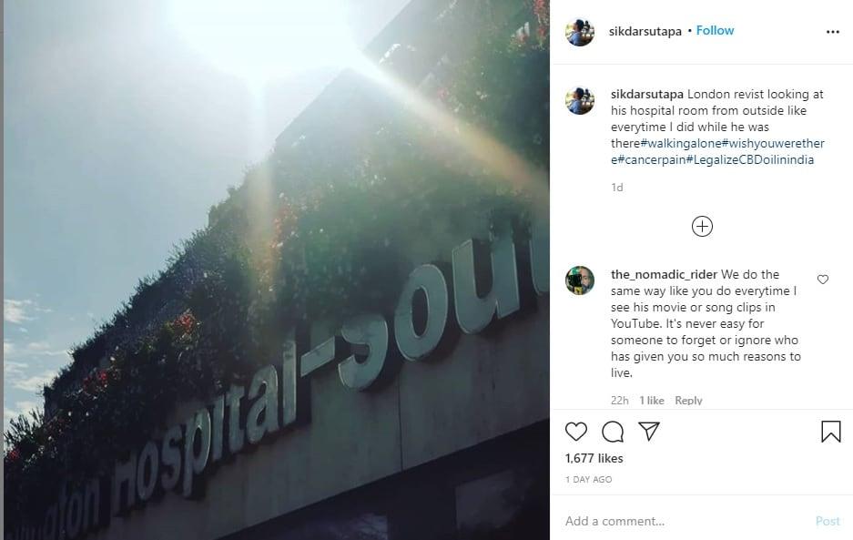 સુતાપા સિકદરે Instagram પર હોસ્પિટલની ફોટો શેર કરીને લખ્યું છે કે, 'લંડનનાં આ હોસ્પિટલને આજે પણ એવી જ નજરોથી જોઇ રહી છું. જેમ હું ત્યારે જોતી હતી. જ્યારે ઇરફાન અહીં હોતા હતા. કાશ તુ અહીં હોત.' આ પોસ્ટની સાથે જ તેણે ઘણાં બધાં હેશટેગ્સ યૂઝ કર્યા છે. જેમાં એકમાં તેણે CBD ઓઇલને ભારતમાં કાયદેસર કરવાની વાત કહી છે. #walkingalone #wishyouwerethere #cancerpain અને #LegalizeCBDoilinindia જેવાં હેશટેગ તેણે કેપ્શનમાં લખ્યા છે.