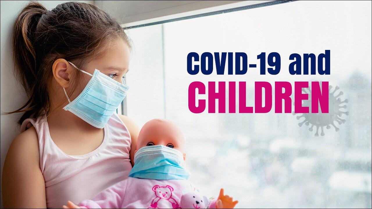 કોવિડ-19 અને બાળકો : તમારા બાળકોને સલામત રાખવાની કેટલીક સુચનાઓ